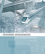 Click image for a larger image of Designing Geodatabases for Transportation cover