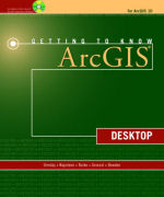 Click image for a larger image of Getting to Know ArcGIS Desktop, Second Edition, Updated for ArcGIS 10 cover