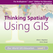Click image for a larger image of Thinking Spatially Using GIS Media Kit cover