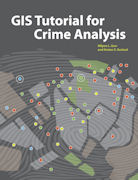 Click image for a larger image of GIS Tutorial for Crime Analysis cover