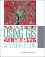 Click image for a larger image of Making Spatial Decisions Using GIS and Remote Sensing cover