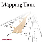 Click image for a larger image of Mapping Time: Illustrated by Minard's Map of Napoleon's Russian Campaign of 1812 cover
