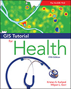 Click image for a larger image of GIS Tutorial for Health, fifth edition cover
